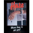 Hate: Where Does It Get You?